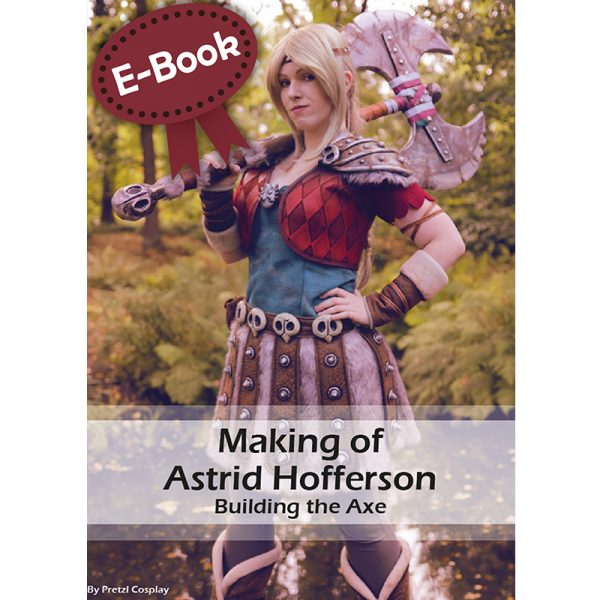 Astrid Hofferson Viking Axe Propmaking tutorial – E-book