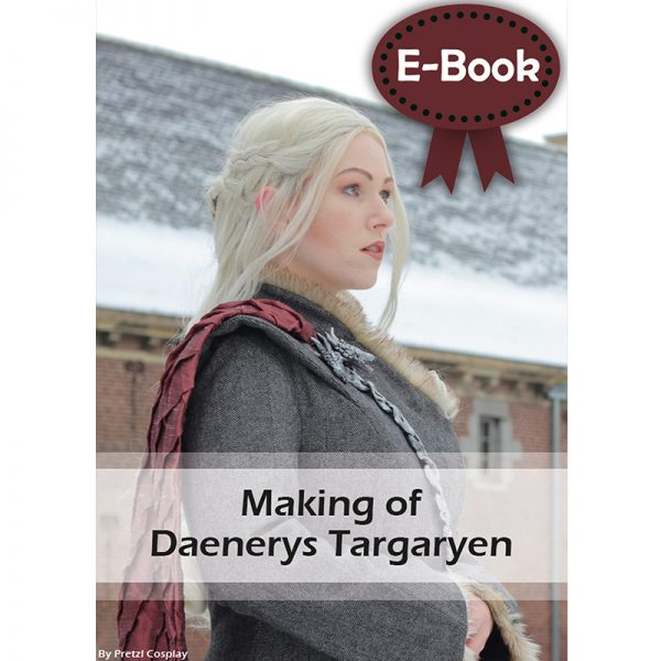 Daenerys Targaryen cosplay tutorial – E-book