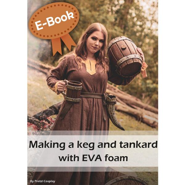 Making a keg bag and a tankard with EVA foam tutorial – E-book