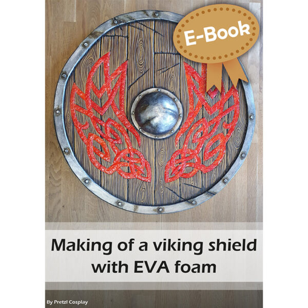 Making a Viking shield with EVA foam and Crystal Worbla tutorial – E-book